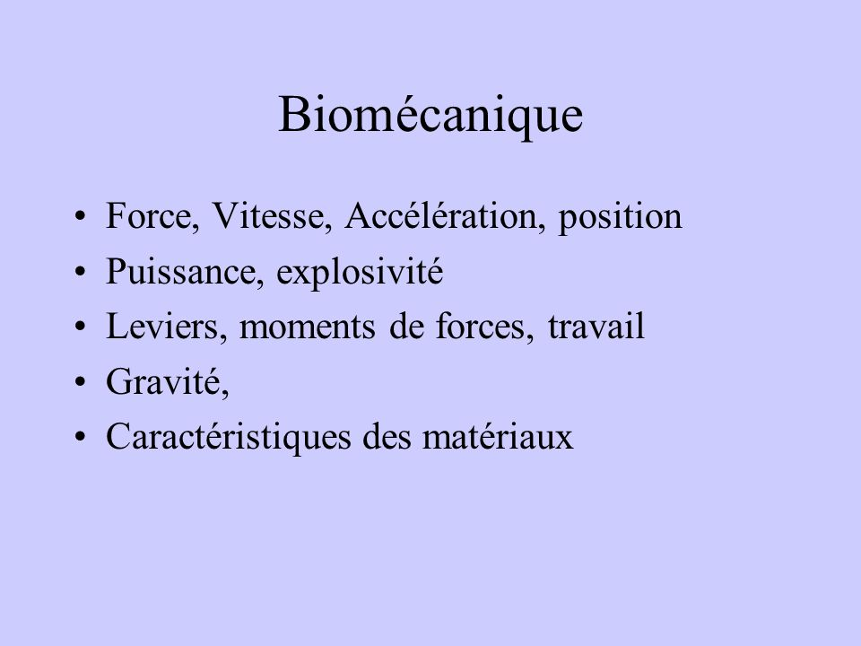 Biomécanique Force, Vitesse, Accélération, position