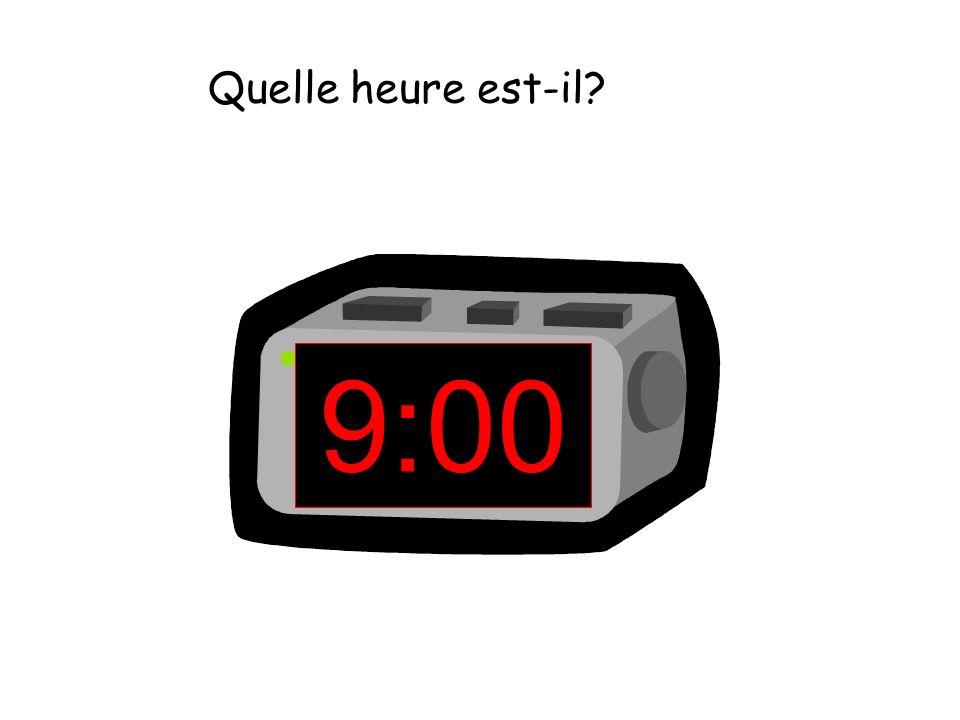 Quelle heure est-il 9:00