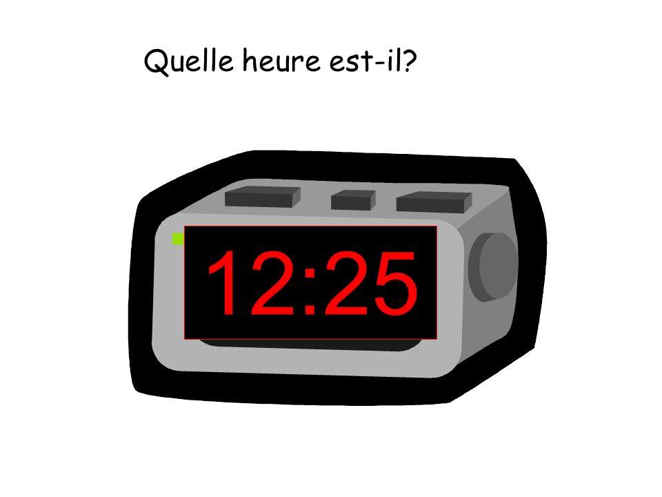 Quelle heure est-il 12:25