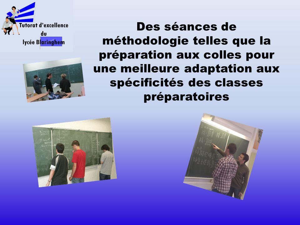 Des séances de méthodologie telles que la préparation aux colles pour une meilleure adaptation aux spécificités des classes préparatoires