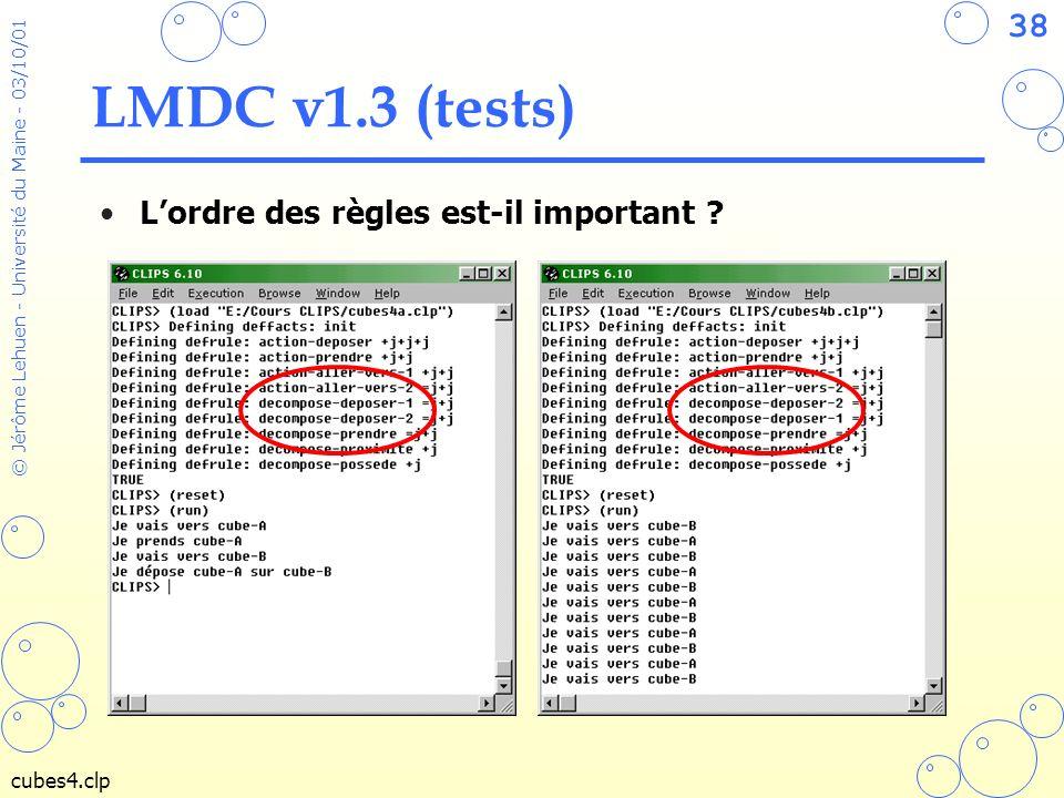 LMDC v1.3 (tests) L'ordre des règles est-il important cubes4.clp