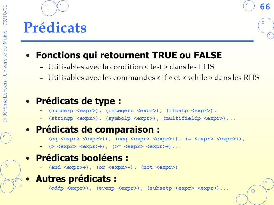 Prédicats Fonctions qui retournent TRUE ou FALSE Prédicats de type :