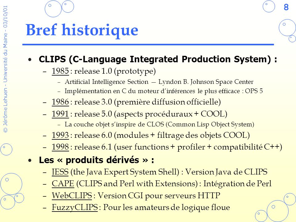 Bref historique CLIPS (C-Language Integrated Production System) :