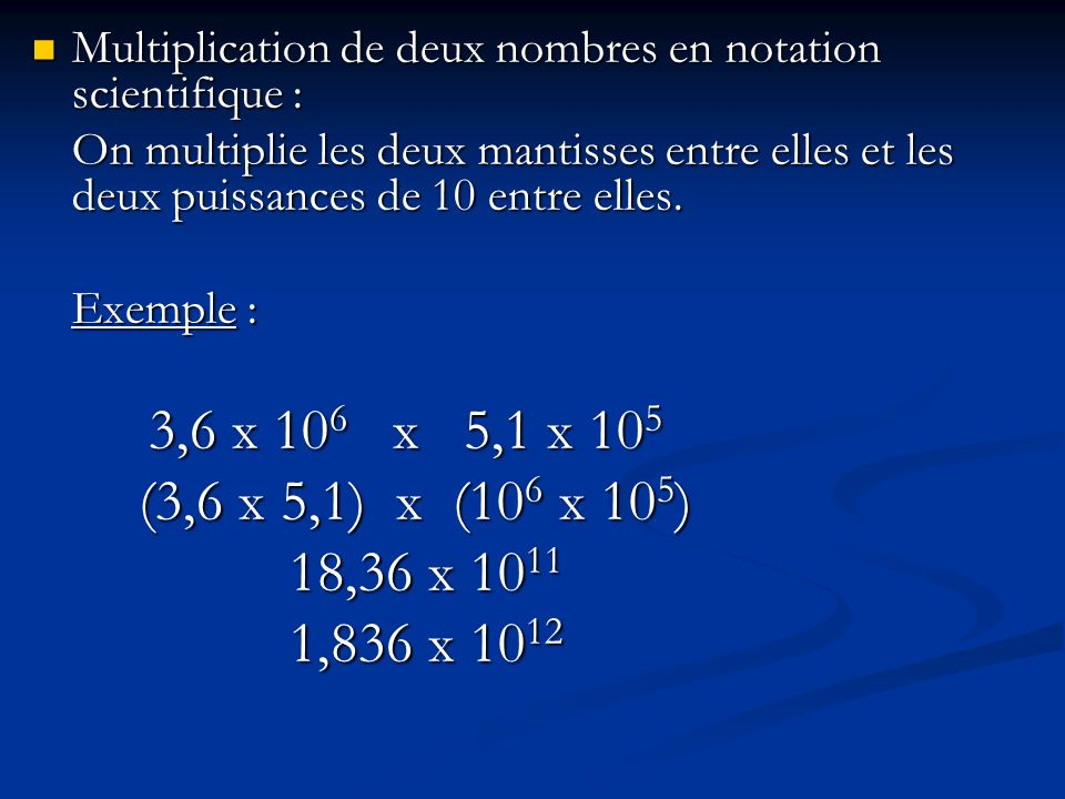 Multiplication de deux nombres en notation scientifique :