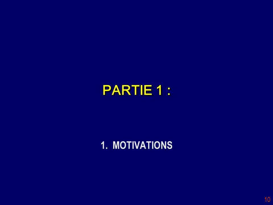 PARTIE 1 : 1. MOTIVATIONS