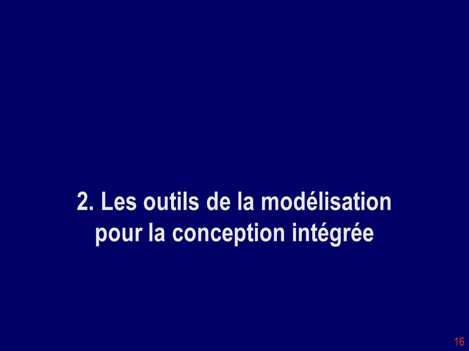 2. Les outils de la modélisation pour la conception intégrée