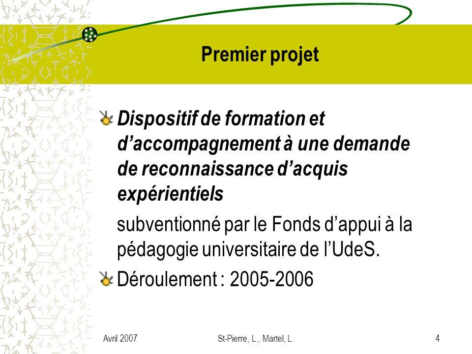 Premier projetDispositif de formation et d'accompagnement à une demande de reconnaissance d'acquis expérientiels.