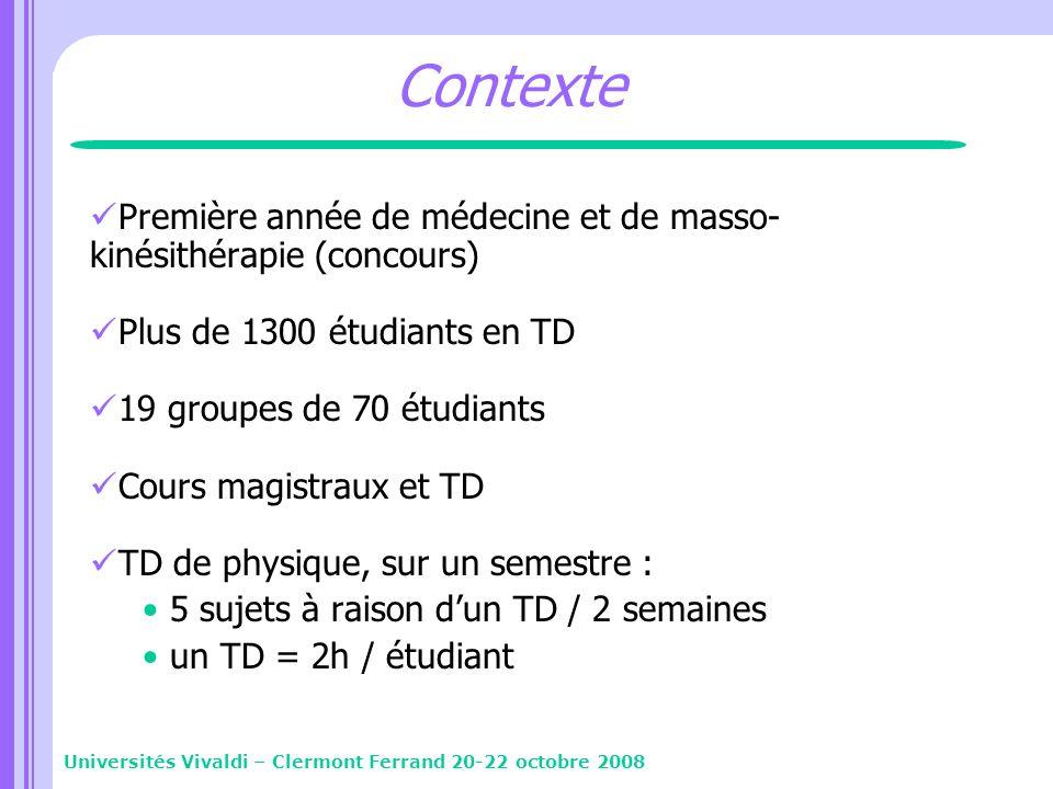 Contexte Première année de médecine et de masso-kinésithérapie (concours) Plus de 1300 étudiants en TD.