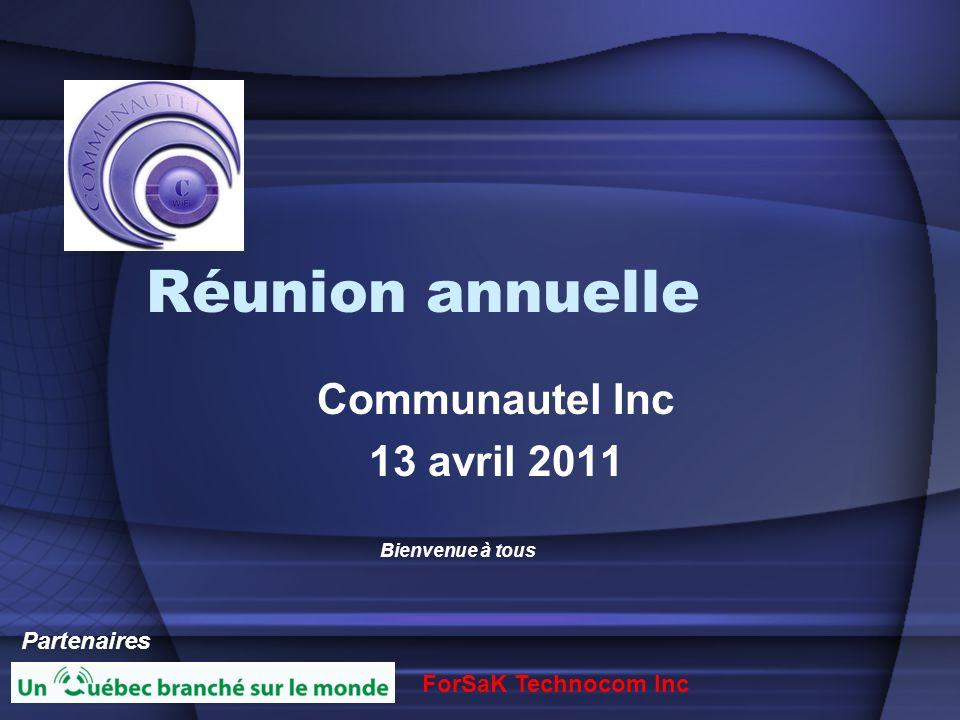 Réunion annuelle Communautel Inc 13 avril 2011 Partenaires