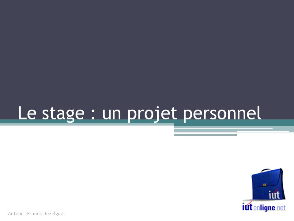 le stage   un projet personnel
