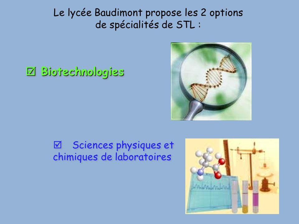  Biotechnologies Le lycée Baudimont propose les 2 options
