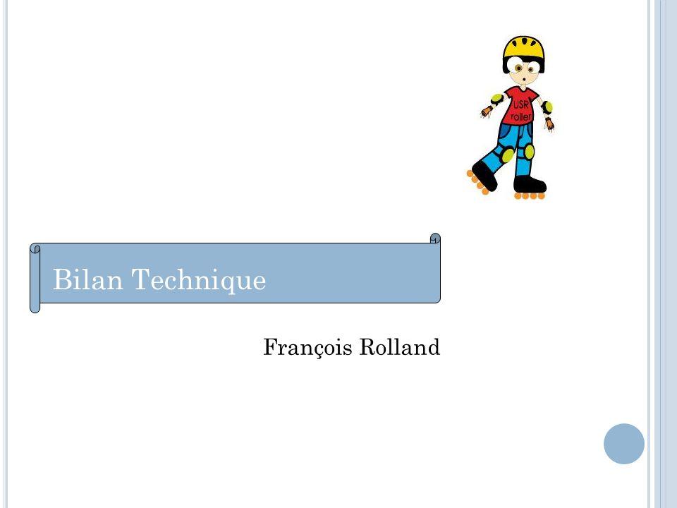 Bilan Technique François Rolland