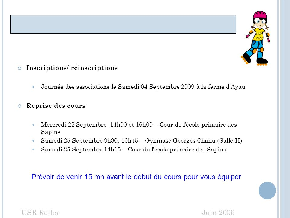 Saison 2010 2011 Inscriptions/ réinscriptions. Journée des associations le Samedi 04 Septembre 2009 à la ferme d'Ayau.