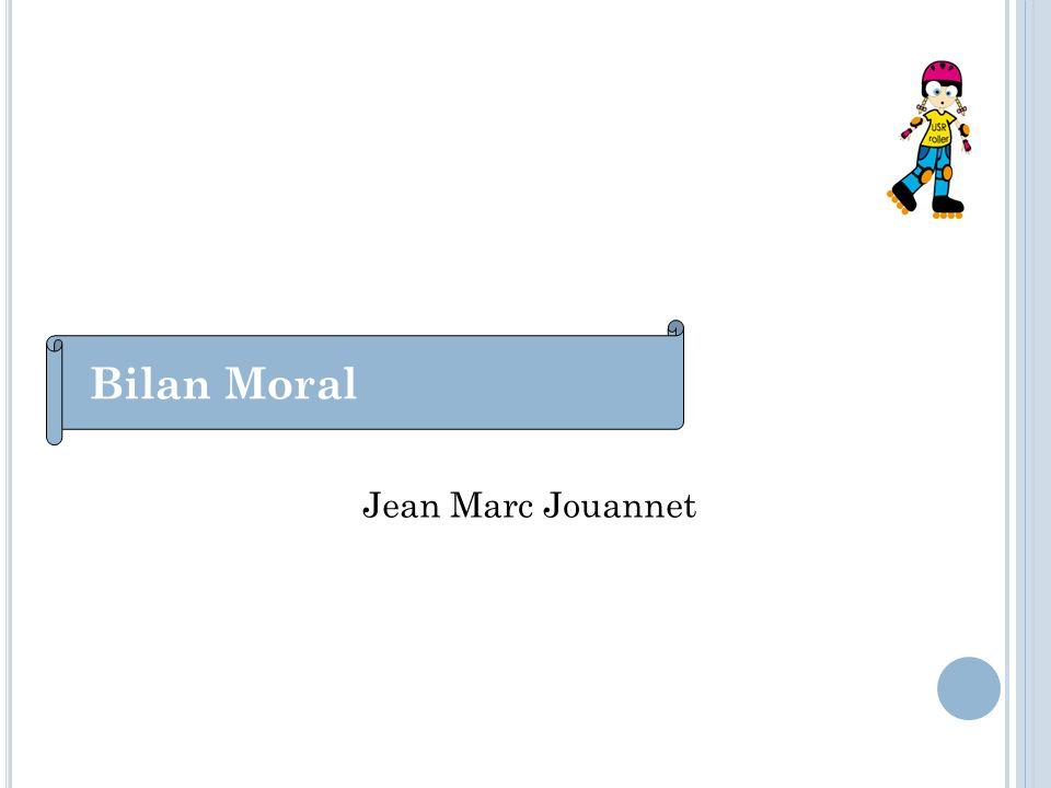 Bilan Moral Jean Marc Jouannet