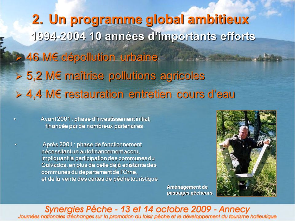 Un programme global ambitieux 1994-2004 10 années d'importants efforts