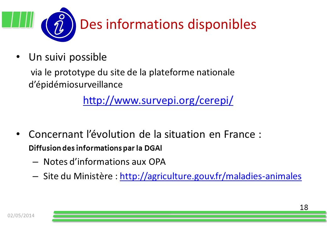 Des informations disponibles