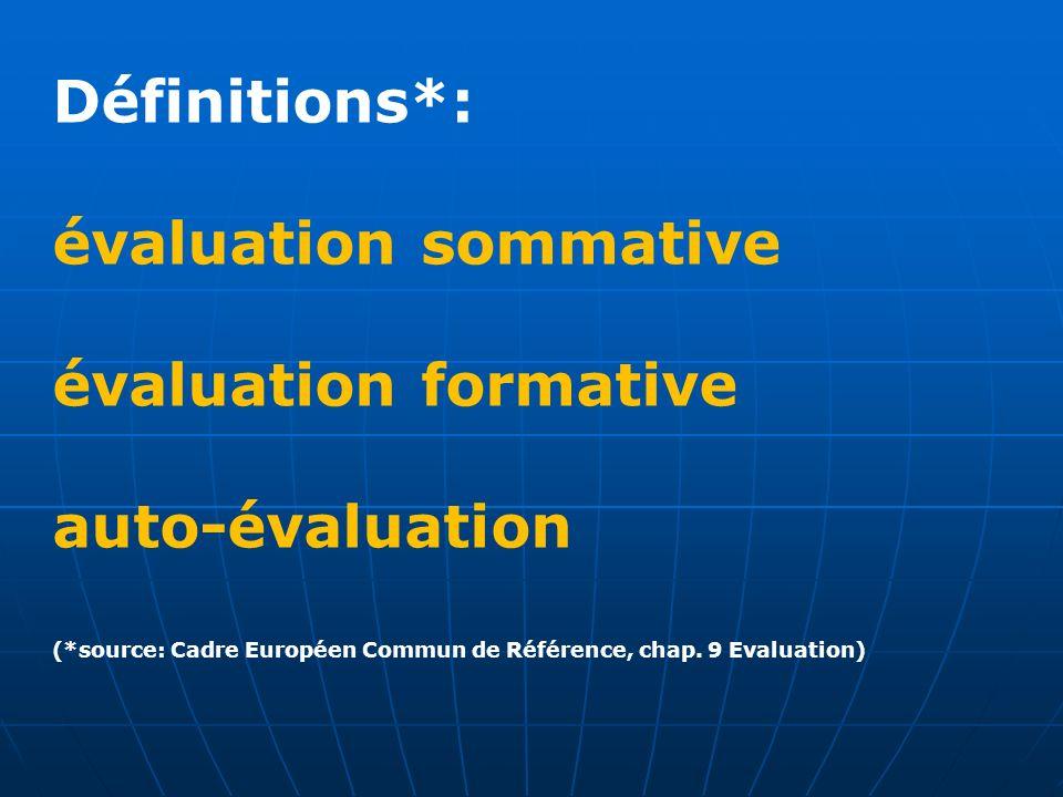 Définitions*: évaluation sommative évaluation formative