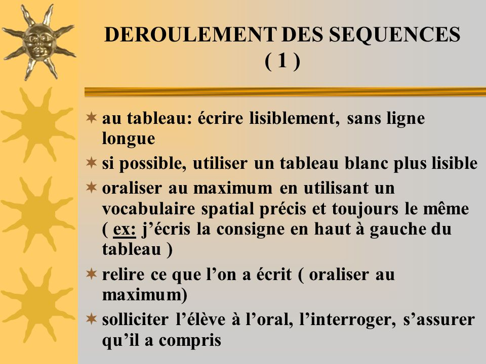 DEROULEMENT DES SEQUENCES ( 1 )