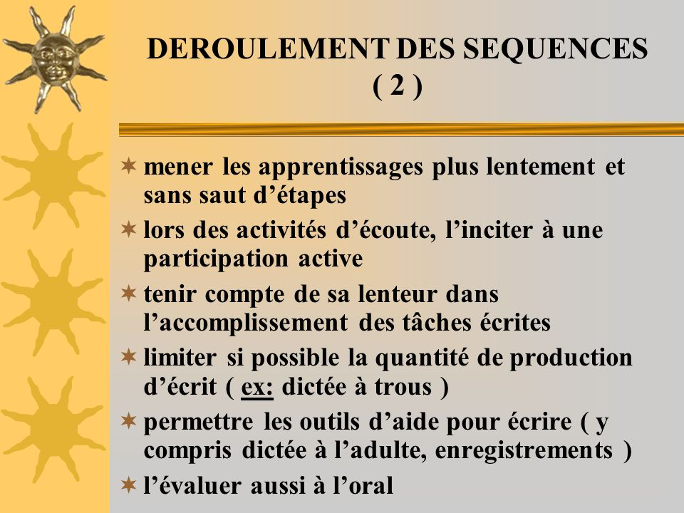 DEROULEMENT DES SEQUENCES ( 2 )