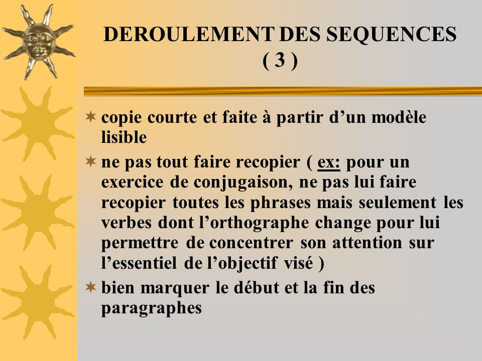 DEROULEMENT DES SEQUENCES ( 3 )