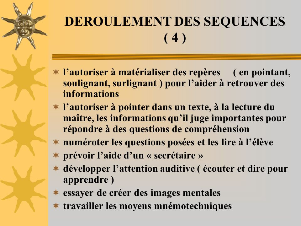DEROULEMENT DES SEQUENCES ( 4 )