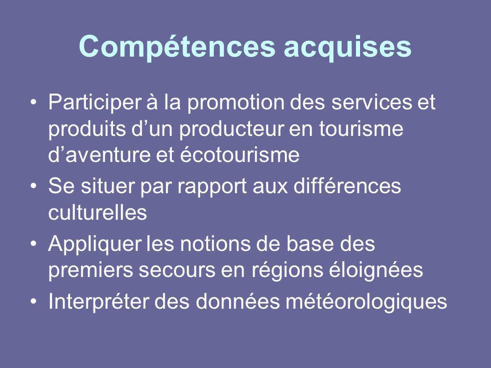Compétences acquises Participer à la promotion des services et produits d'un producteur en tourisme d'aventure et écotourisme.