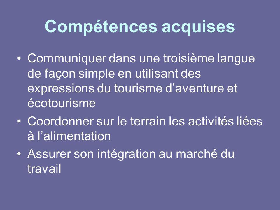 Compétences acquises Communiquer dans une troisième langue de façon simple en utilisant des expressions du tourisme d'aventure et écotourisme.