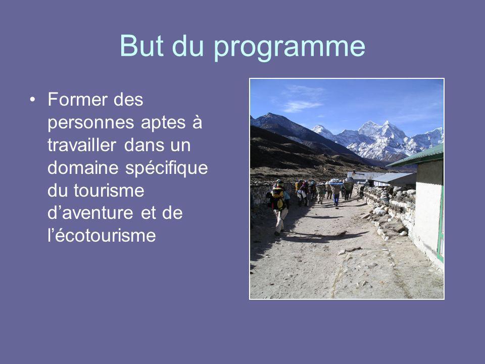 But du programme Former des personnes aptes à travailler dans un domaine spécifique du tourisme d'aventure et de l'écotourisme.