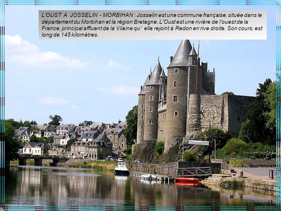 L'OUST A JOSSELIN - MORBIHAN : Josselin est une commune française, située dans le département du Morbihan et la région Bretagne.