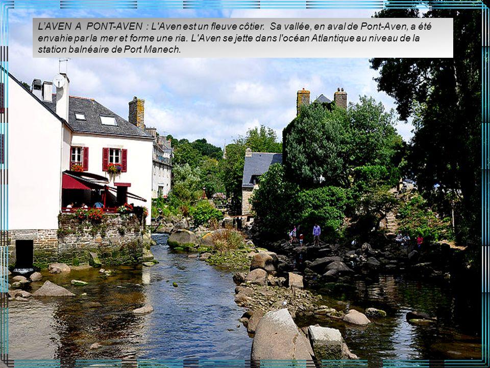L'AVEN A PONT-AVEN : L Aven est un fleuve côtier