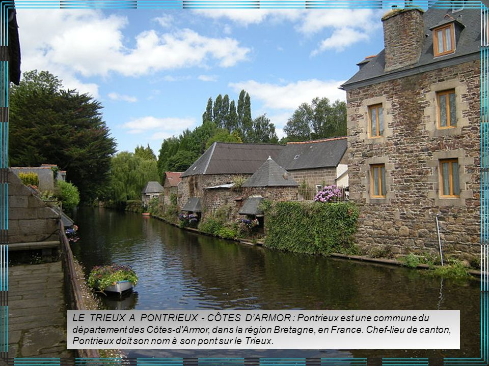 LE TRIEUX A PONTRIEUX - CÔTES D'ARMOR : Pontrieux est une commune du département des Côtes-d Armor, dans la région Bretagne, en France.