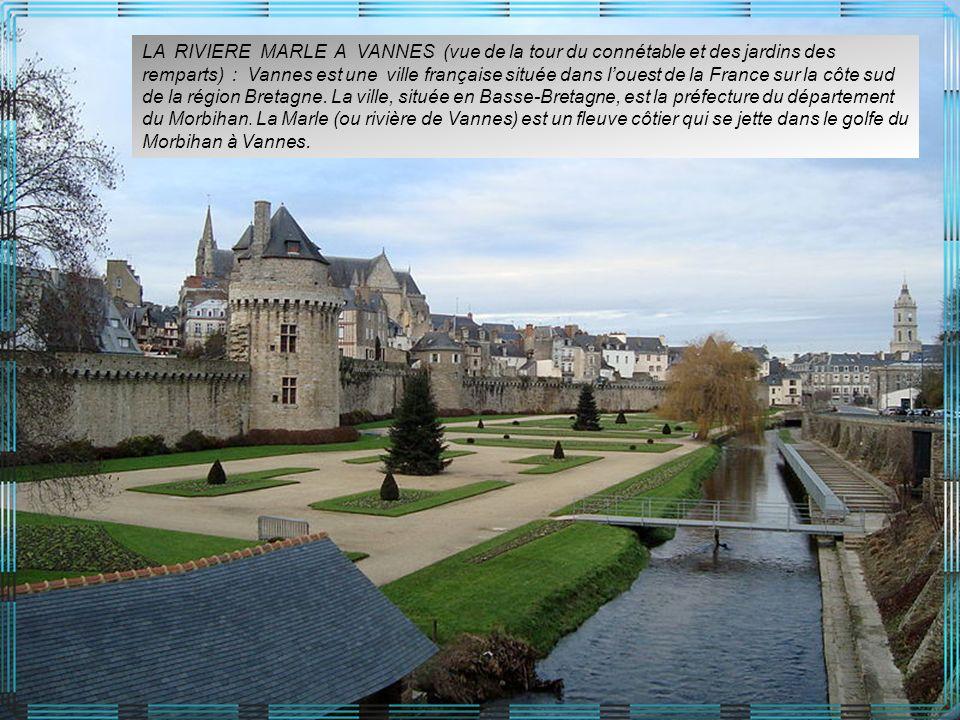LA RIVIERE MARLE A VANNES (vue de la tour du connétable et des jardins des remparts) : Vannes est une ville française située dans l'ouest de la France sur la côte sud de la région Bretagne.