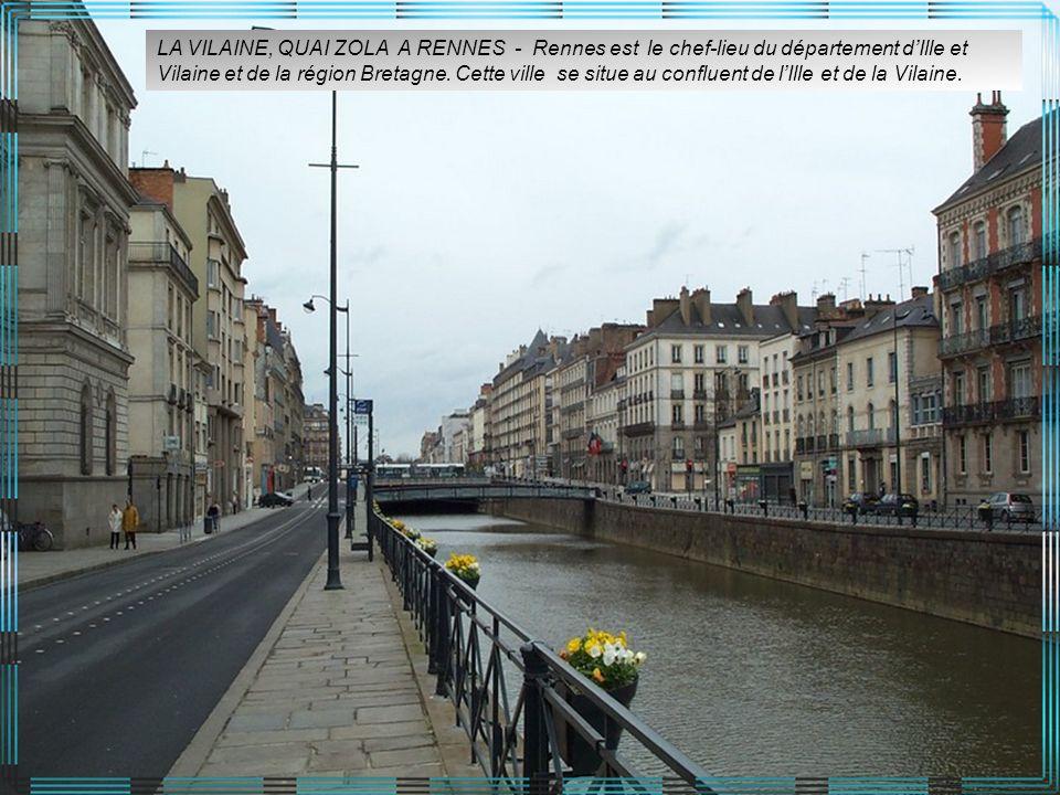 LA VILAINE, QUAI ZOLA A RENNES - Rennes est le chef-lieu du département d'Ille et Vilaine et de la région Bretagne.
