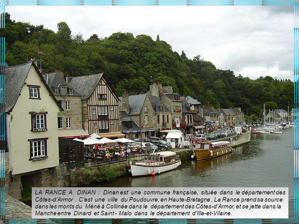LA RANCE A DINAN : Dinan est une commune française, située dans le département des Côtes-d Armor .