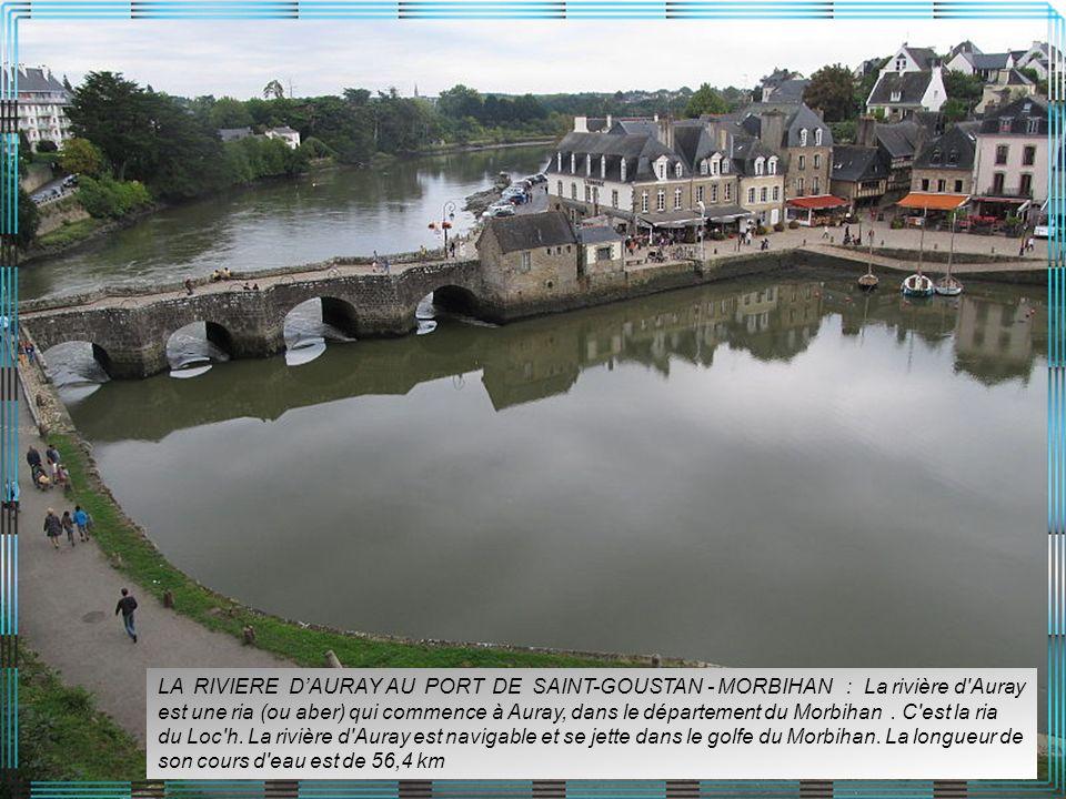LA RIVIERE D'AURAY AU PORT DE SAINT-GOUSTAN - MORBIHAN : La rivière d Auray est une ria (ou aber) qui commence à Auray, dans le département du Morbihan .