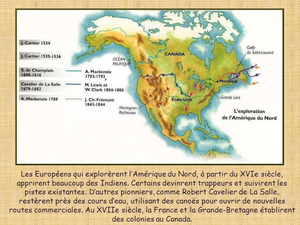 Les Européens qui explorèrent l'Amérique du Nord, à partir du XVIe siècle, apprirent beaucoup des Indiens.