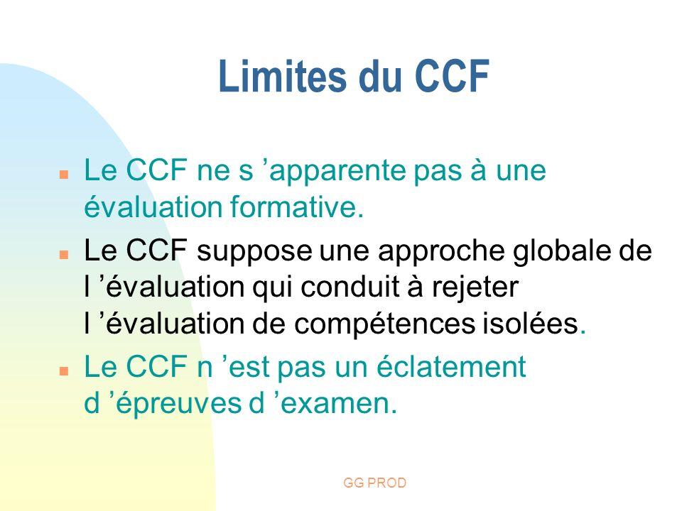 Limites du CCF Le CCF ne s 'apparente pas à une évaluation formative.