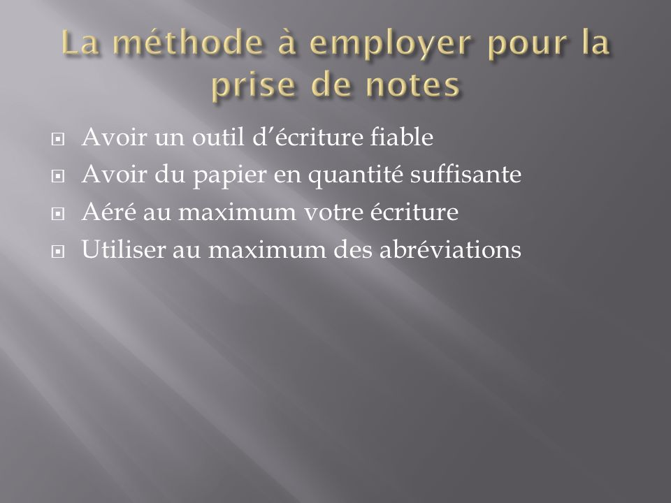 La méthode à employer pour la prise de notes