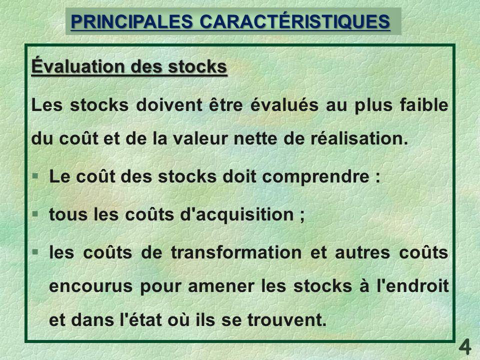 4 PRINCIPALES CARACTÉRISTIQUES Évaluation des stocks