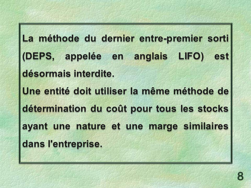 La méthode du dernier entre-premier sorti (DEPS, appelée en anglais LIFO) est désormais interdite.