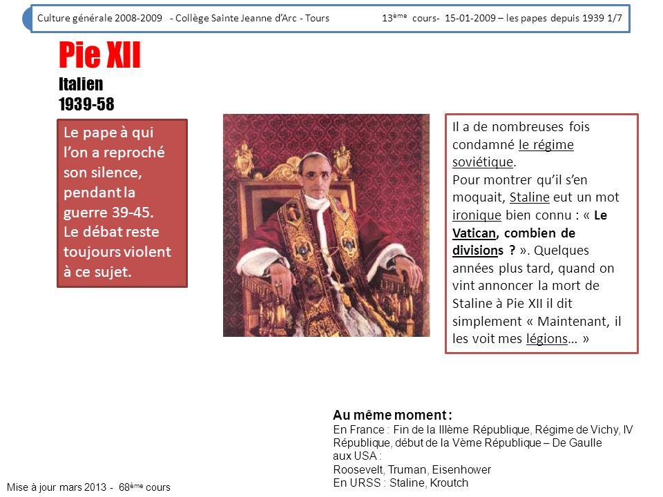 Culture générale 2008-2009 - Collège Sainte Jeanne d'Arc - Tours 13ème cours- 15-01-2009 – les papes depuis 1939 1/7