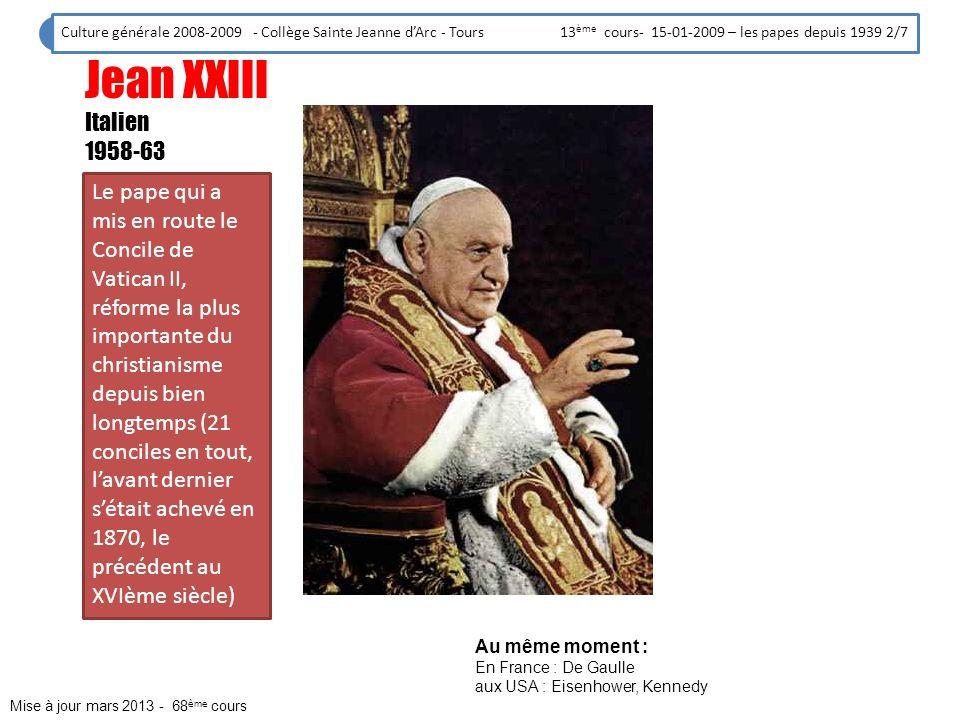 Culture générale 2008-2009 - Collège Sainte Jeanne d'Arc - Tours 13ème cours- 15-01-2009 – les papes depuis 1939 2/7