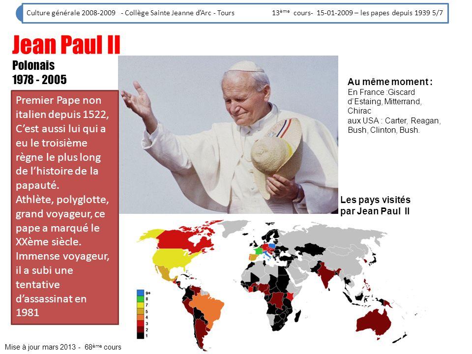 Culture générale 2008-2009 - Collège Sainte Jeanne d'Arc - Tours 13ème cours- 15-01-2009 – les papes depuis 1939 5/7