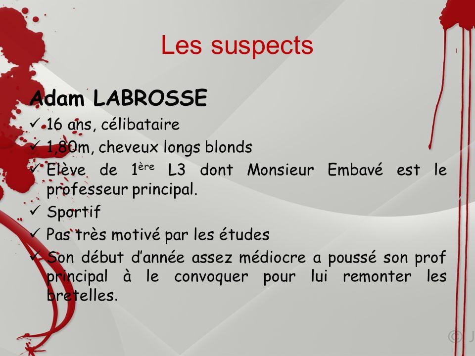 Les suspects Adam LABROSSE 16 ans, célibataire