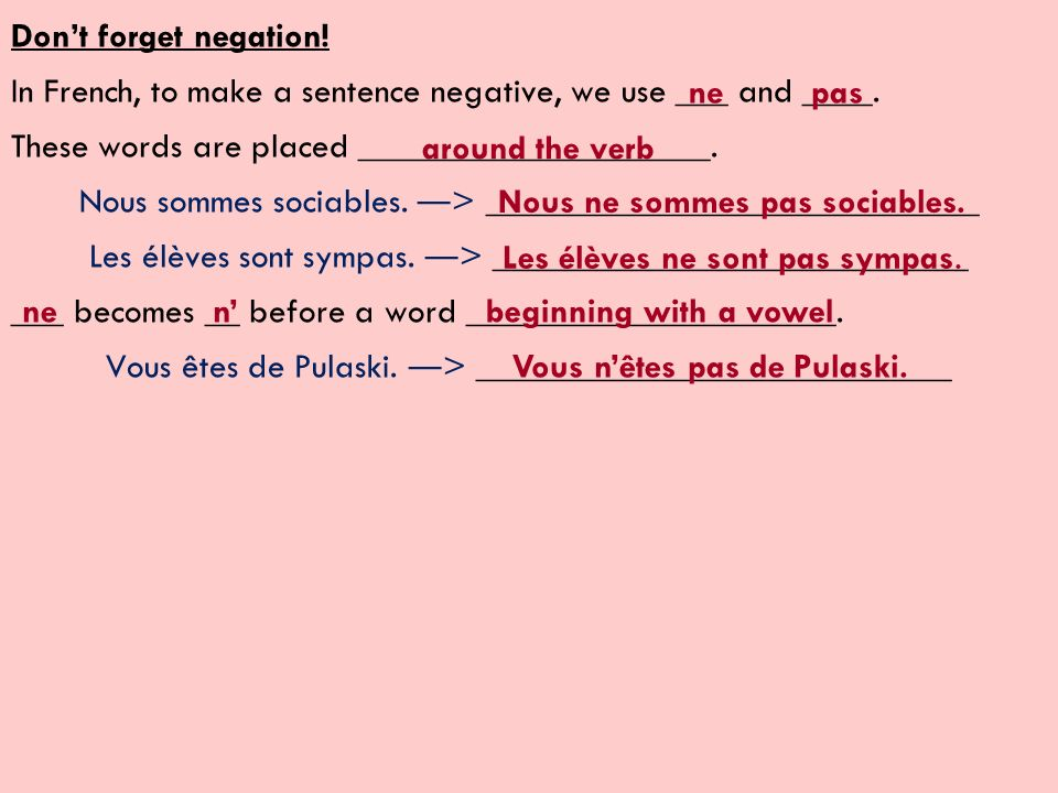 In French, to make a sentence negative, we use ___ and ____.