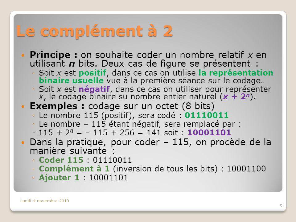 Le complément à 2 Principe : on souhaite coder un nombre relatif x en utilisant n bits. Deux cas de figure se présentent :