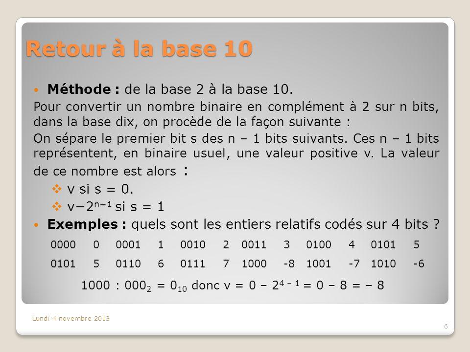 Retour à la base 10 Méthode : de la base 2 à la base 10. v si s = 0.