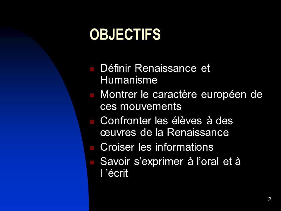 OBJECTIFS Définir Renaissance et Humanisme