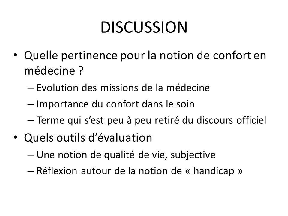 DISCUSSION Quelle pertinence pour la notion de confort en médecine