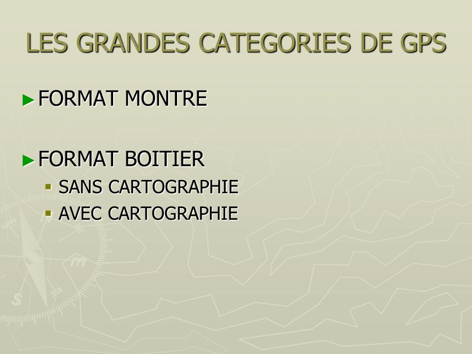 LES GRANDES CATEGORIES DE GPS